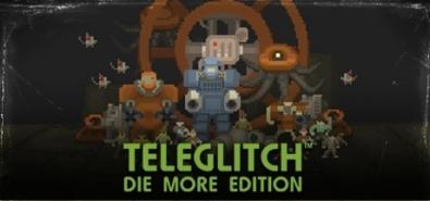 Teleglitch: Die More Edition для STEAM