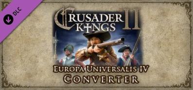 Crusader Kings II: Europa Universalis IV Converter для STEAM