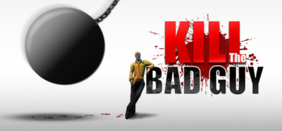 Купить Kill The Bad Guy