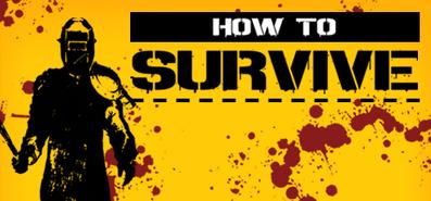 How to Survive для STEAM
