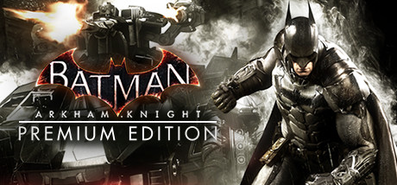 Batman: Arkham Knight Premium Edition для STEAM