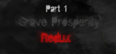 Купить Grave Prosperity: Redux- part 1