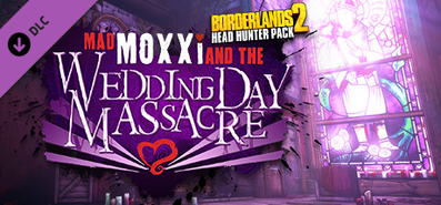 Купить Borderlands 2: Headhunter 4: Wedding Day Massacre