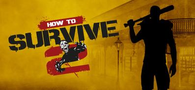 How to Survive 2 для STEAM
