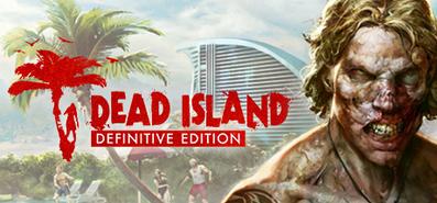 Dead Island Definitive Edition для STEAM