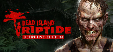 Dead Island: Riptide Definitive Edition для STEAM
